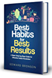 Best Habits for Best Results: 4 Week Step-by-Step Guide for Effective Inside Revolution