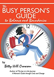 The Busy Person's Guide to Balance and Boundaries