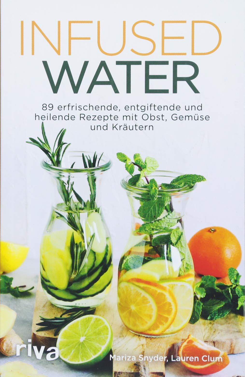 infused-water-89-erfrischende-entgiftende-und-heilende-rezepte-mit-obst-gemse-und-krutern