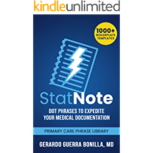 StatNote: Dot Phrases to Expedite Your Medical Documentation: Primary Care Phrase Library. 1000+ Boilerplate Templates.