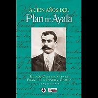 A cien años del plan de Ayala