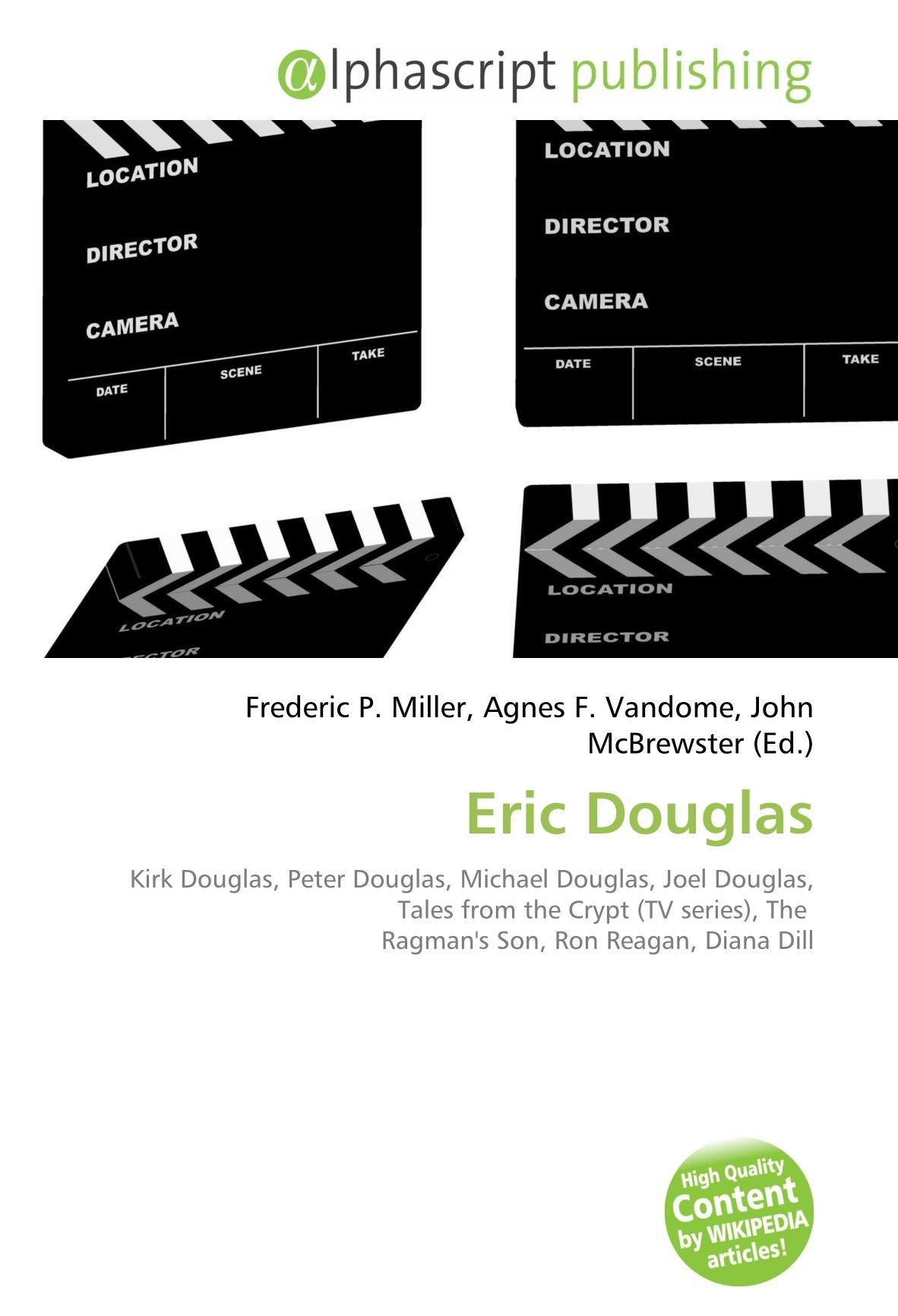 Eric Douglas: Kirk Douglas, Peter Douglas, Michael Douglas ...