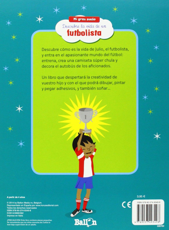 DESCUBRE LA VIDA DE UN FUTBOLISTA-BALLON: Varios: 9789037493498: Amazon.com: Books