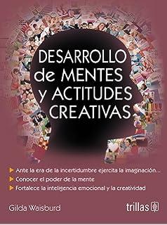 Desarrollo de mentes y actitudes creativas / Minds Developing and creative attitudes (Spanish Edition)