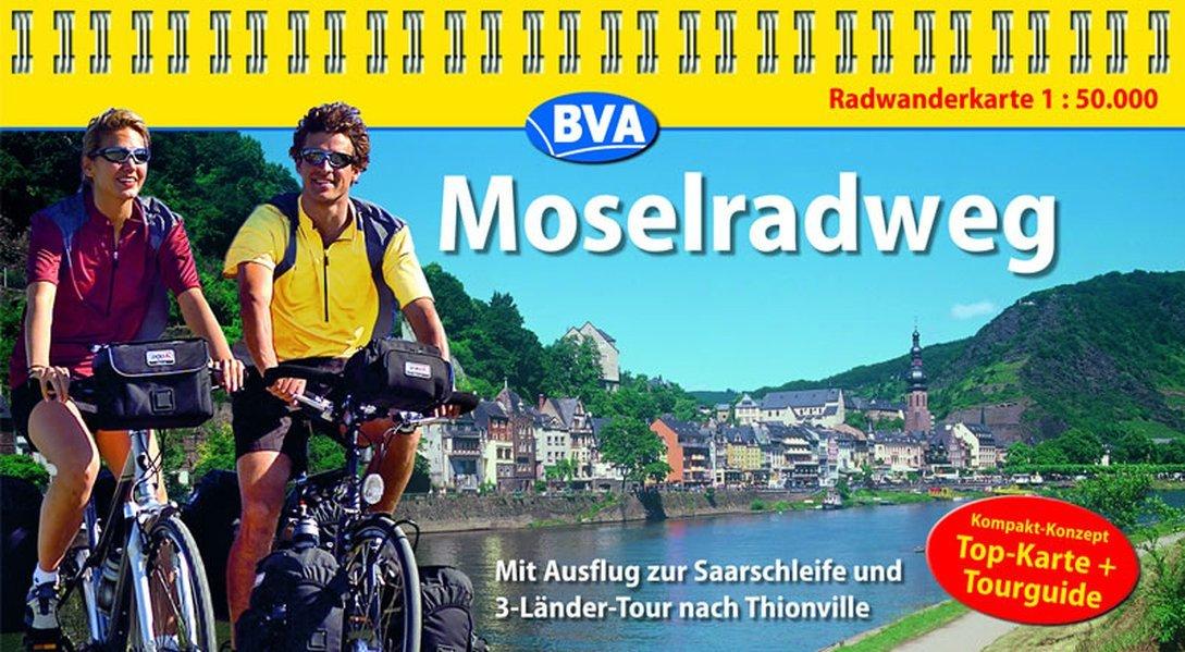 Kompakt-Spiralo BVA Moselradweg Mit Ausflug zur Saarschleife und 3-Länder-Tour nach Thionville Radwanderkarte 1:50.000