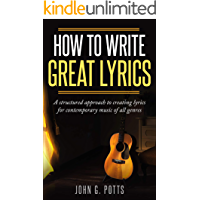 How To Write Great Lyrics: A structured approach to creating lyrics for contemporary music of all genres book cover