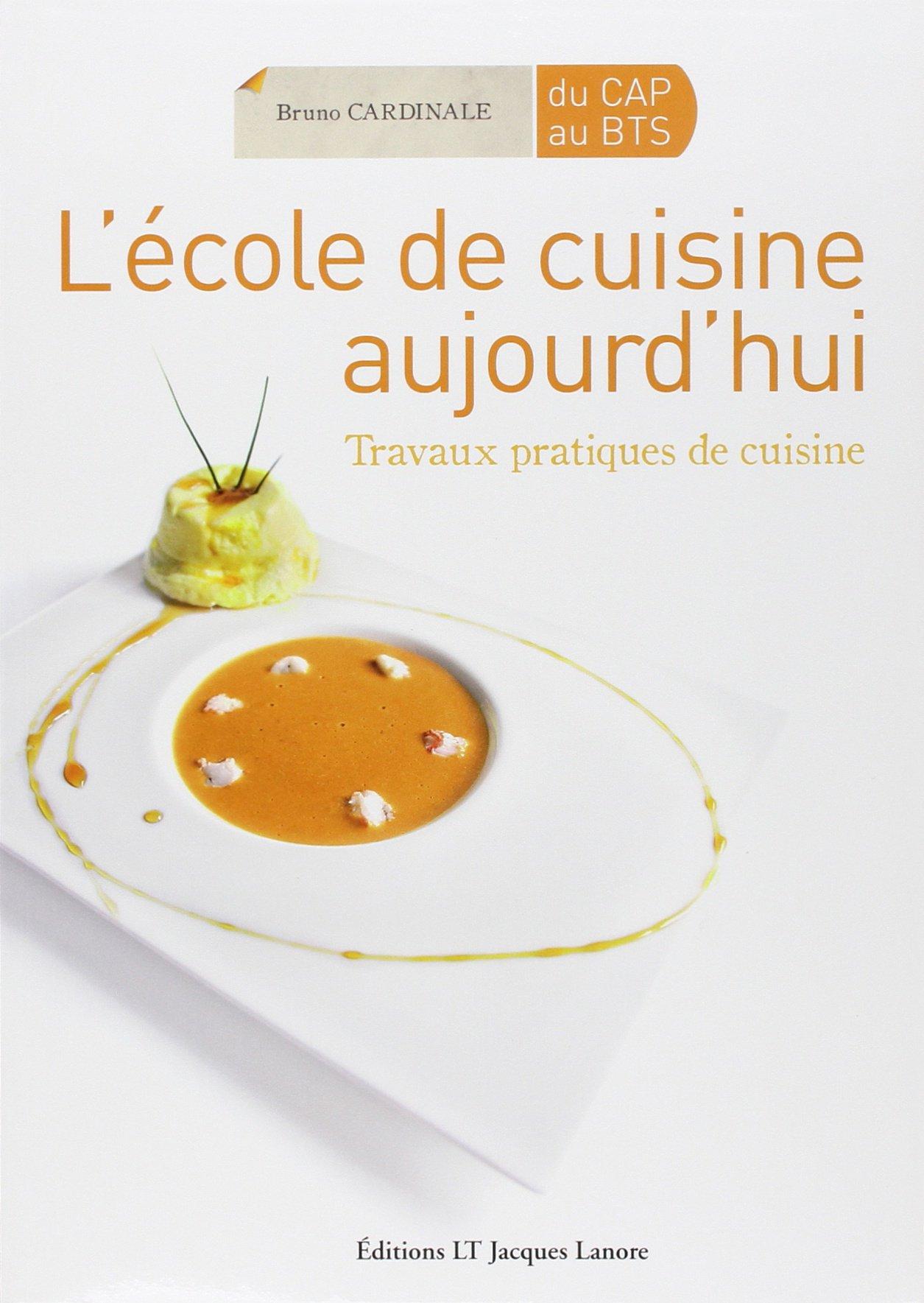 L Ecole De Cuisine Aujourd Hui Travaux Pratiques De Cuisine