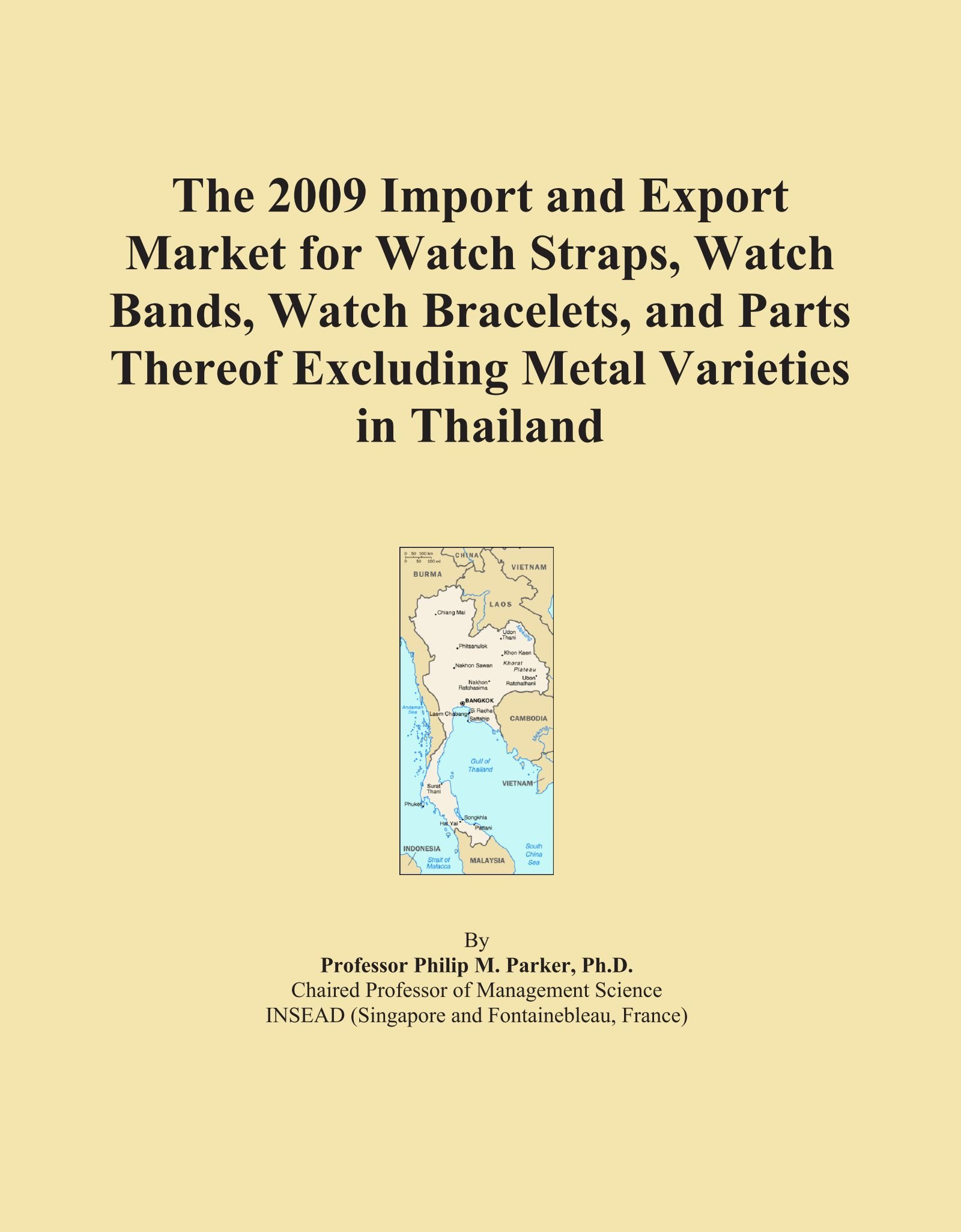 Download The 2009 Import and Export Market for Watch Straps, Watch Bands, Watch Bracelets, and Parts Thereof Excluding Metal Varieties in Thailand pdf epub