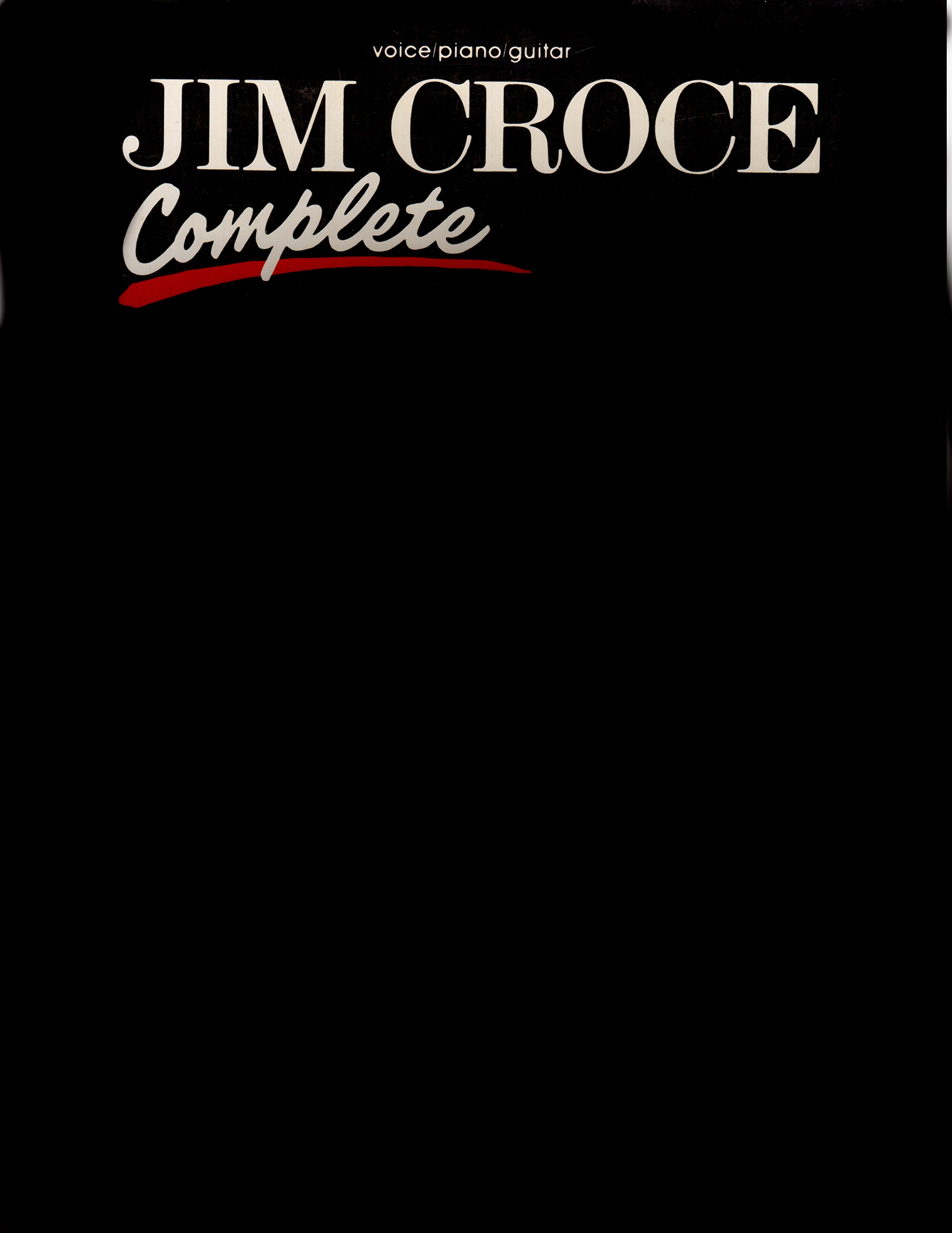 Jim Croce -- Complete: Piano/Vocal/Chords