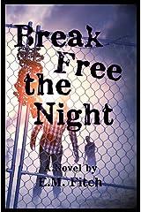 Break Free the Night (The Break Free Series Book 1) Kindle Edition