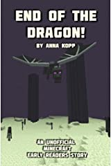 End of the Dragon!: An Unofficial Minecraft Story For Early Readers (Unofficial Minecraft Early Reader Stories Book 6) Kindle Edition