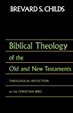 Biblical Theology of OT and NT: Theological Reflection of the Christian Bible