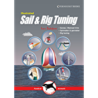 Illustrated Sail & Rig Tuning: Genoa & mainsail trim, spinnaker & gennaker, rig tuning (Illustrated Nautical Manuals Book 1)