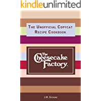 The Cheesecake Factory: The Unofficial Copycat Recipe Cookbook (English Edition)