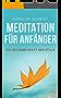 Meditation für Anfänger: Die heilsame Kraft der Stille