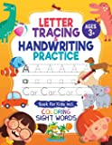 Letter Tracing and Handwriting Practice Book: Trace Letters and Numbers Workbook of the Alphabet and Sight Words…