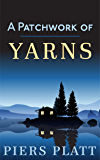 A Patchwork of Yarns: A Collection of Short Stories