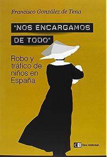 Nos encargamos de todo : robo y tráfico de niños en España