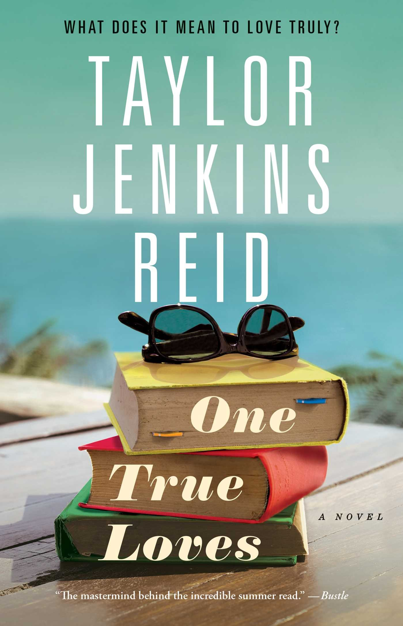 One True Loves: A Novel: Reid, Taylor Jenkins: 9781476776903: Amazon.com:  Books
