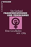 Frauenbewegung und Feminismus: Eine Geschichte seit 1789 (Beck'sche Reihe) (German Edition)