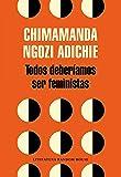 Todos deberíamos ser feministas / We Should All Be Feminists (Literatura Random House) (Spanish Edition)
