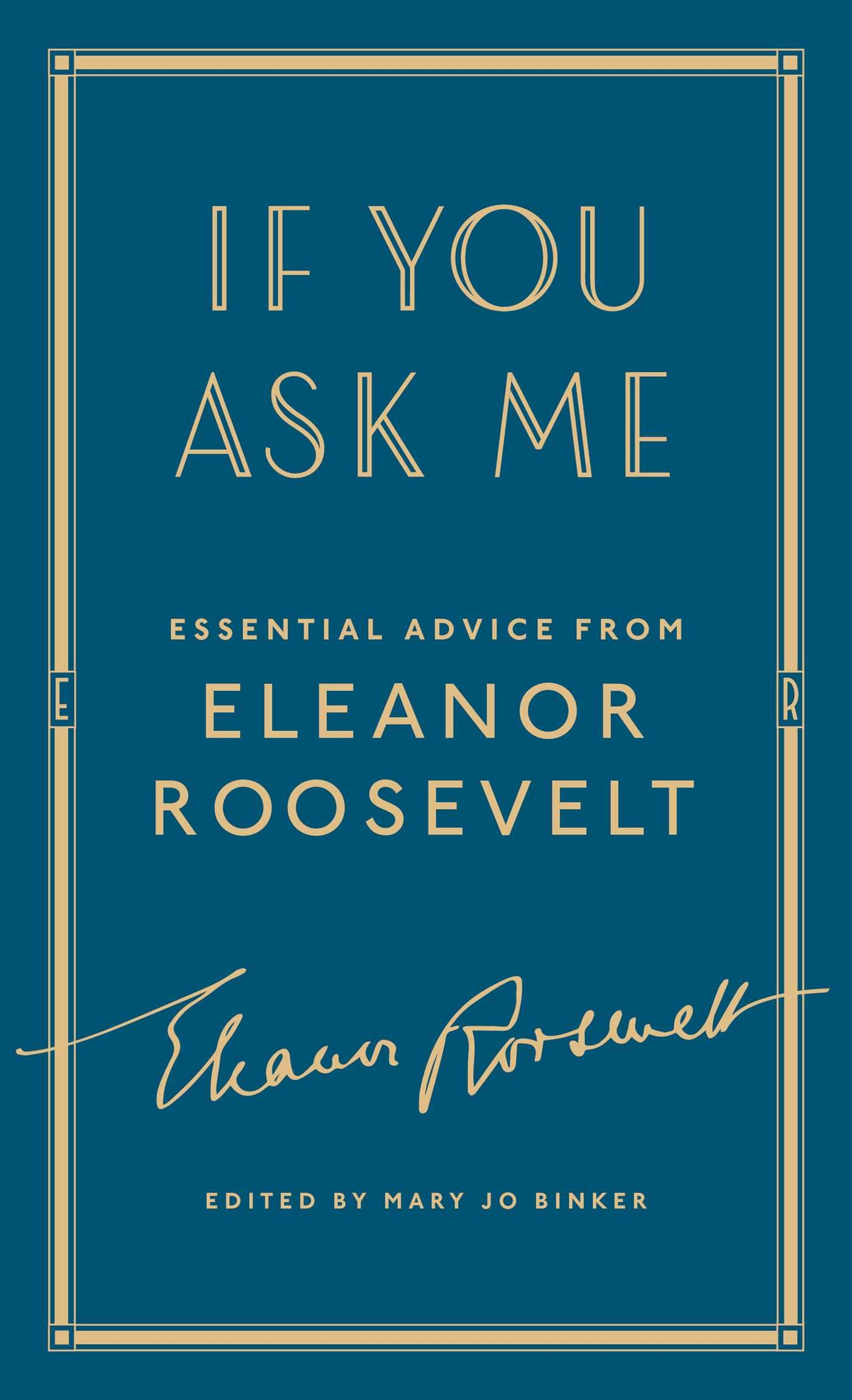 If You Ask Me Essential Advice From Eleanor Roosevelt Eleanor