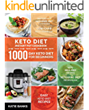 Keto Diet Instant Pot Cookbook: 1000 Day Keto Diet for Beginners: Instant Pot Ketogenic Diet Cookbook: Low-Carb Keto Cookbook: Easy Keto Diet Recipes: ... Prep Recipes:Ketogenic Diet Recipe Book