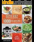 Keto Diet Instant Pot Cookbook: 1000 Day Keto Diet for Beginners: Instant Pot Ketogenic Diet Cookbook: Low-Carb Keto Cookbook: Easy Keto Diet Recipes: ... Prep Recipes:Ketogenic Diet Recipe Book