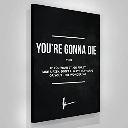 Amazon You re Gonna Die Verb Quotes Art Canvas Print