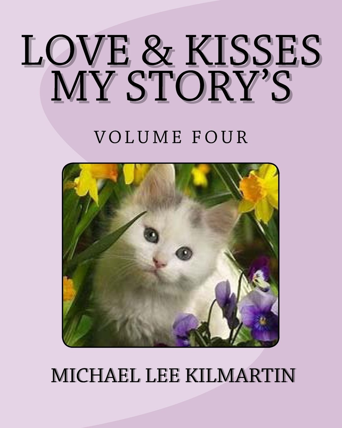 Download Love and Kisses My Story's: The Flowers Say It All (Volume 4) pdf