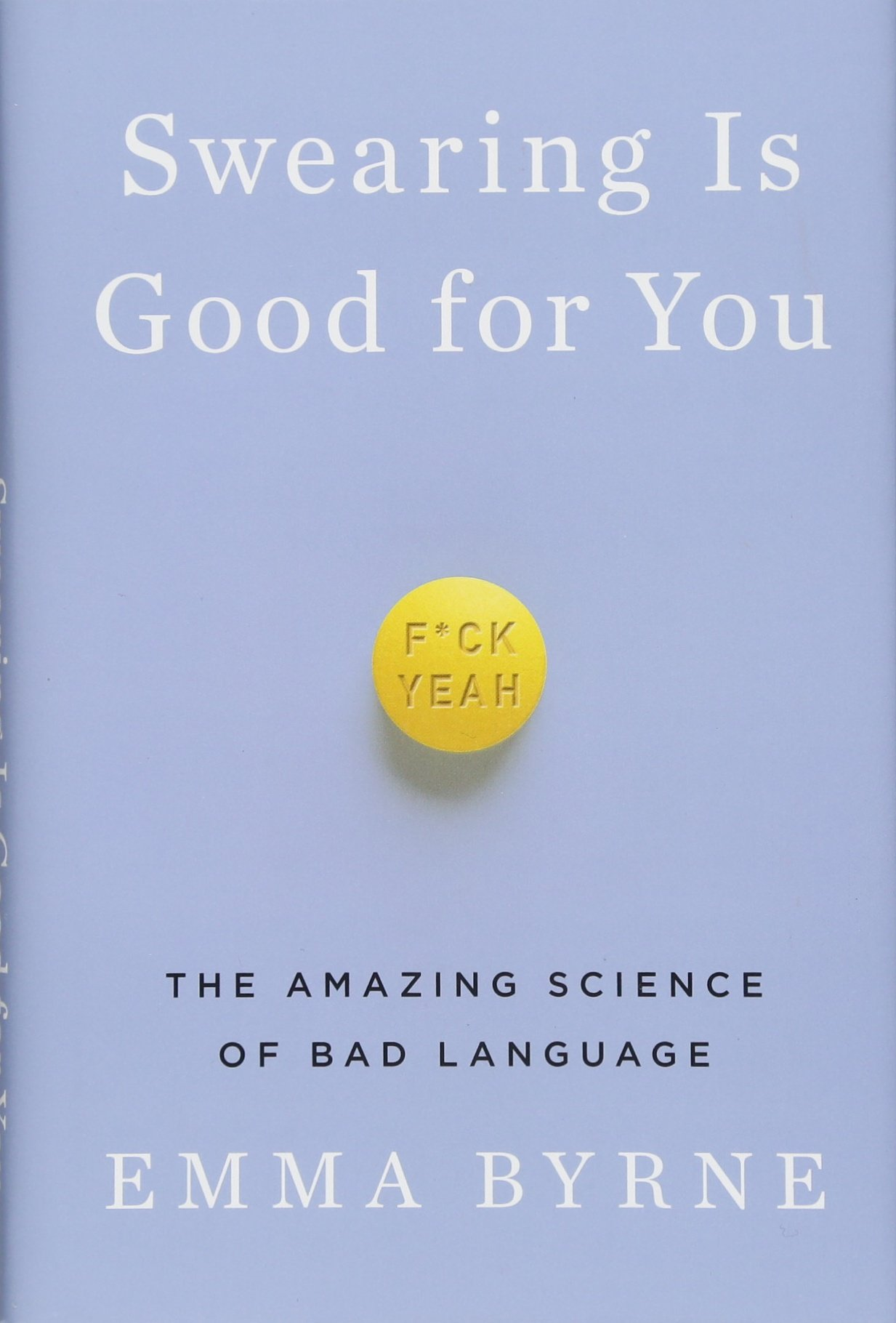 Swearing Is Good for You: The Amazing Science of Bad Language by W. W. Norton & Company