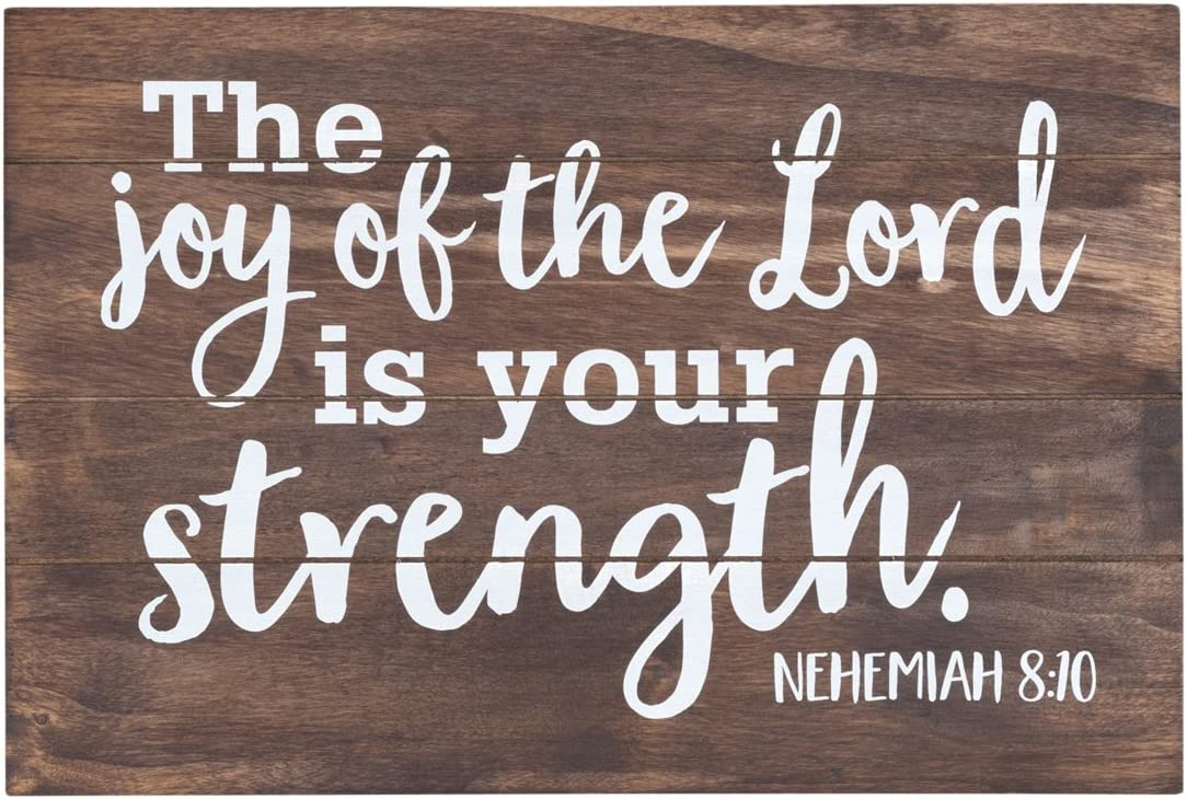 Plaque - Wall or Stand Alone - The Joy of the Lord is Your Strength