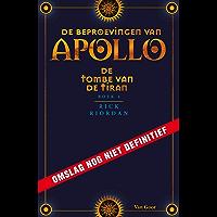 De tombe van de tiran (De beproevingen van Apollo Book 4)