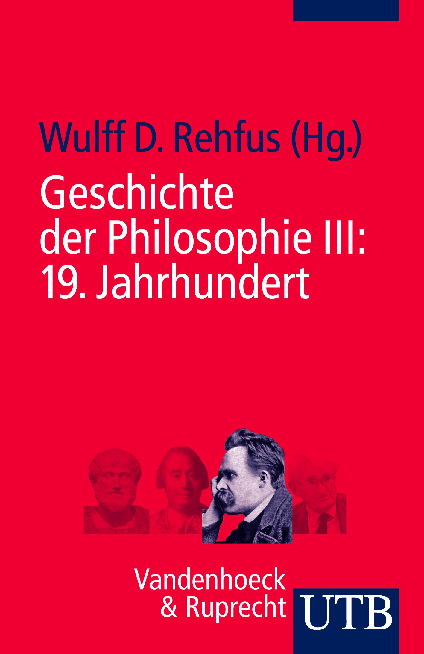 Geschichte der Philosophie III: 19. Jahrhundert