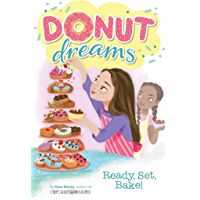 Ready, Set, Bake! (Donut Dreams Book 5)