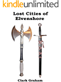 The Lost Cities of Elvenshore (Elvenshore Series Book 2)