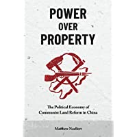 Power over Property: The Political Economy of Communist Land Reform in China (China Understandings Today)
