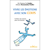 Vivre les émotions avec son corps (Les Pratiques Jouvence t. 172)