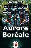 Anges Gaïens des Origines T1 : Aurore Boréale