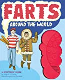 Farts Around the World: A Spotter's Guide (Funny Books for Kids, Sound Books for Kids, Fart Books)