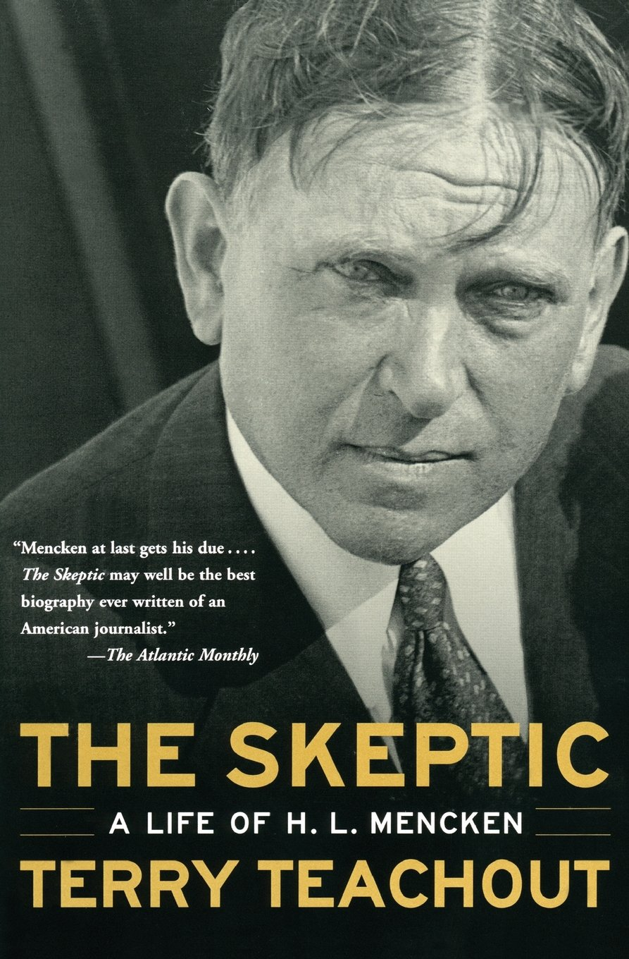the skeptic a life of h l mencken terry teachout the skeptic a life of h l mencken terry teachout 9780060505295 com books