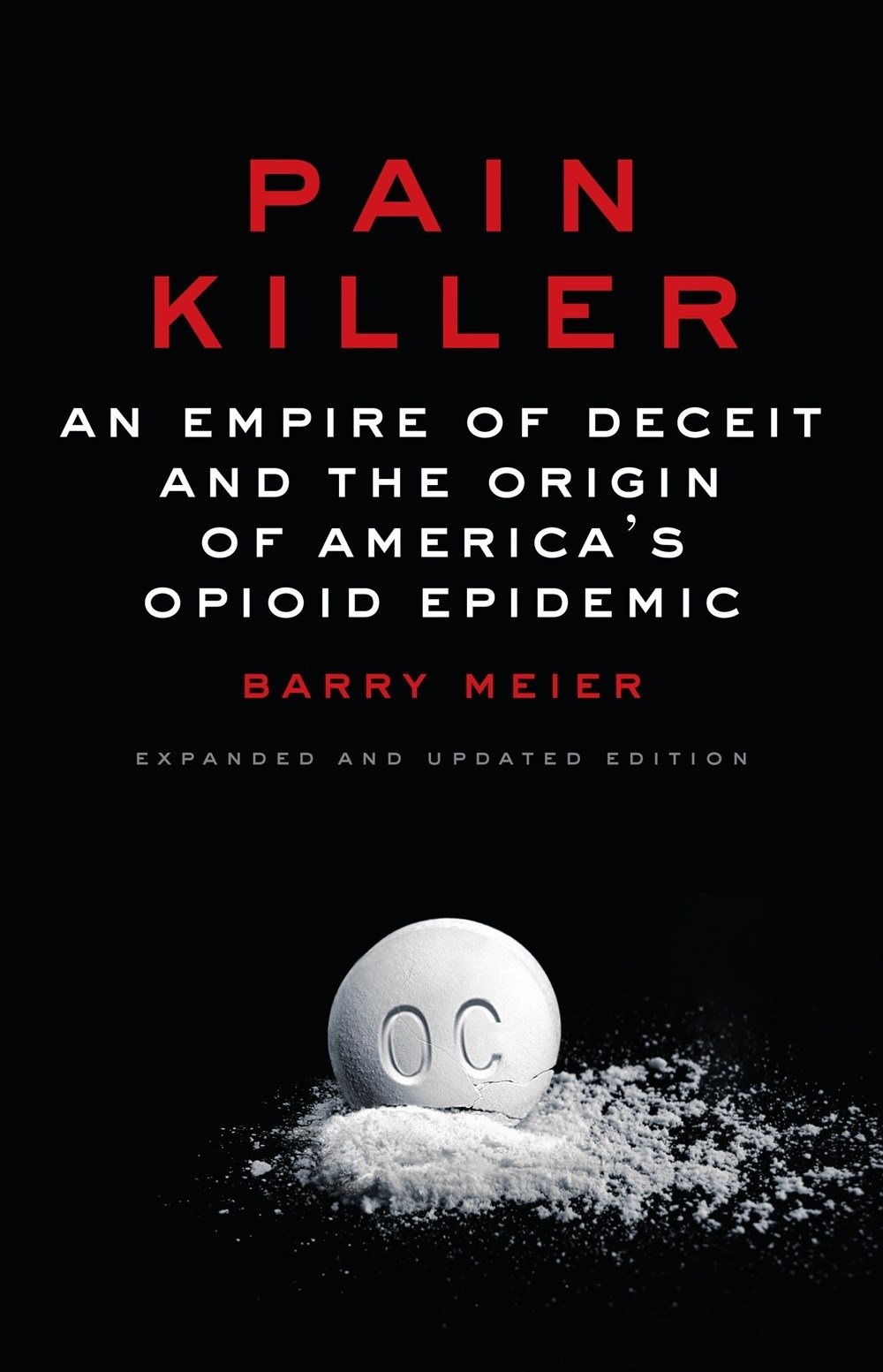 Pain Killer: An Empire of Deceit and the Origin of America's Opioid Epidemic by Random House