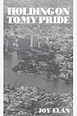 Holding On To My Pride Kindle Edition