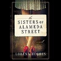 The Sisters of Alameda Street: A Novel