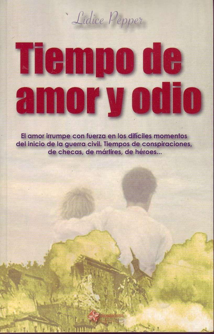 TIEMPO DE AMOR Y ODIO.: Amazon.es: PEPPER, LIDICE.: Libros