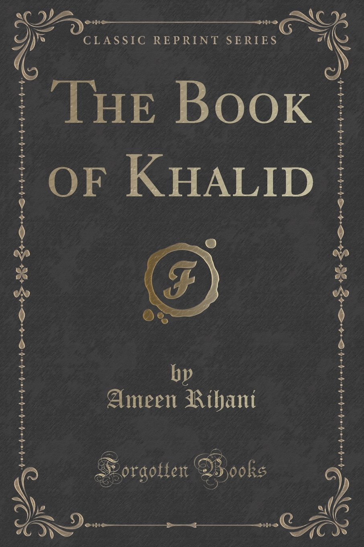 Download The Book of Khalid (Classic Reprint) PDF