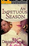 An Impetuous Season