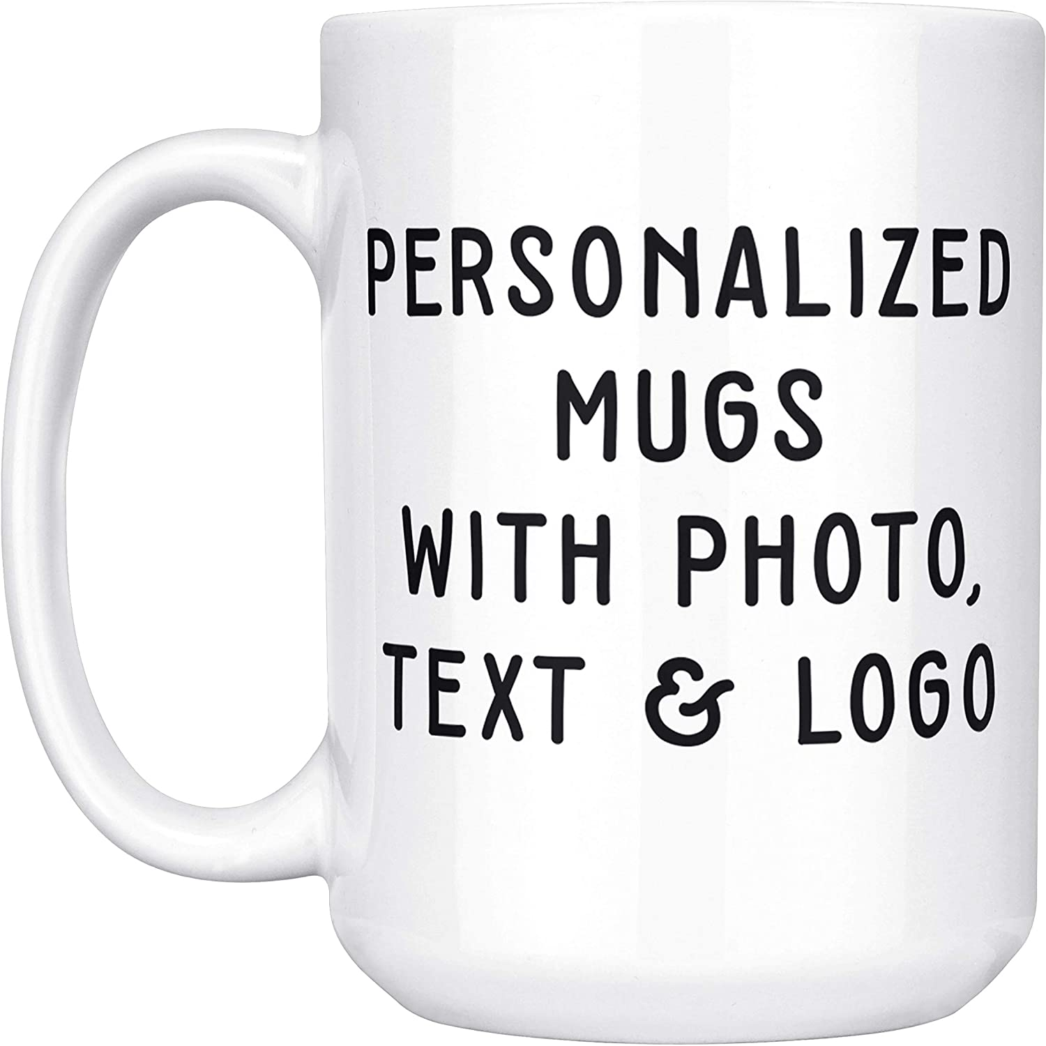 Custom Photo Mugs - 15 oz. Customized Large Coffee Mug - Add Photo, Logo, Picture or Text on Coffee Mugs, Ceramic Custom Mug, Great Photo Gifts for Mom, Dad and Office