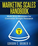 Marketing Scales Handbook: Multi-Item Measures for Consumer Insight Research (Volume 9)