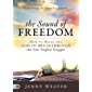 The Sound of Freedom: How to Bring the God of the Breakthrough into Your Toughest Struggles (English Edition)